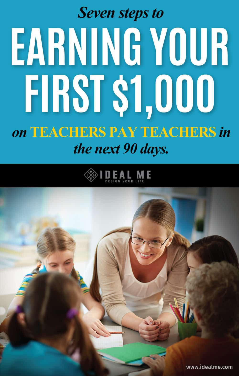 7 steps to earning your first 1000 on teachers pay