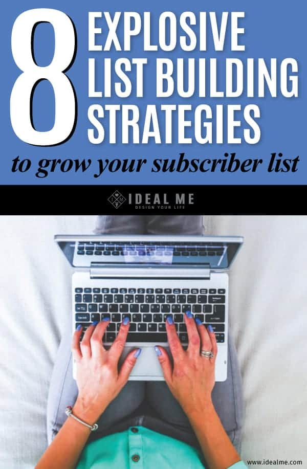 Here are 8 Explosive List Building Strategies I Use To Grown My Subscribers! Hopefully, they'll help explode your list too!
