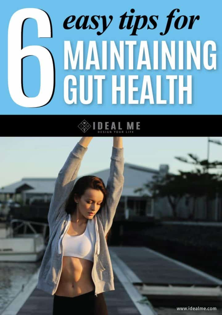 To understand how our gut health can have such an impact on our bodies, we need to know a little about how our gut functions. Check out these 6 tips now.